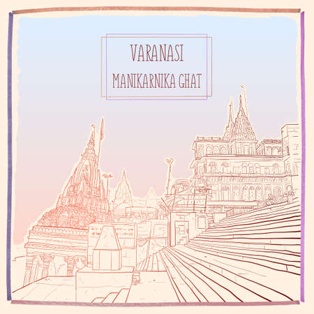 Manikarnika Ghat, Varanasi, Uttar Pradesh, India. Hand drawn vector illustration