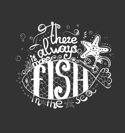 post scripts: Vector calligraphic. Illustration with hand-drawn lettering. there is more fish in the sea. for post cards, posters and prints. Calligraphic design. Lettering collection, travel and vacation design Illustration