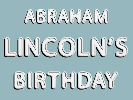 vector lettering word of Abraham Lincolns birthday with white and gray gradient with shadow and white glow as paper or metallic effect on blue retro colors background Illustration