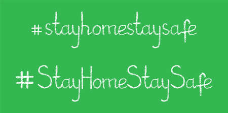 hashtag stay home, stay safe text hand lettering with white chalk on green school board background, stock vector illustration clip art header