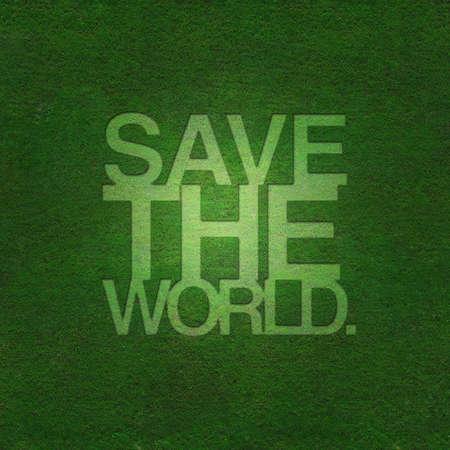 Fond d'herbe verte avec le texte de sauver le monde
