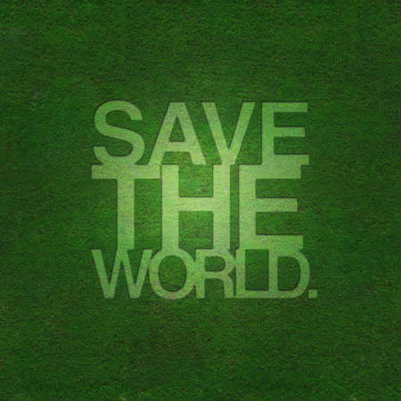 Green grass background with text save the world