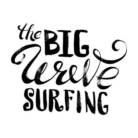 wave surfing: The Big Wave Surfing. T-shirt black and white print grunge lettering