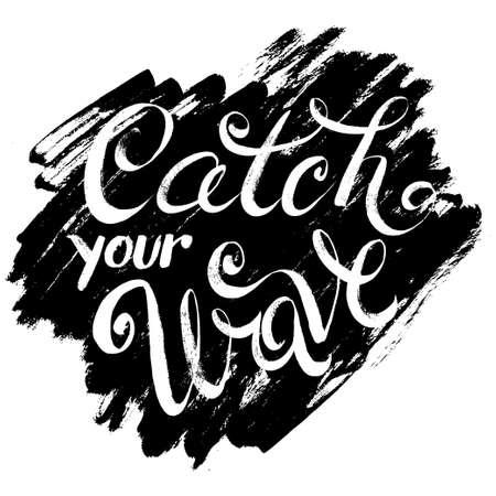 あなたの波動をキャッチします。T シャツ黒と白の印刷グランジ レタリング