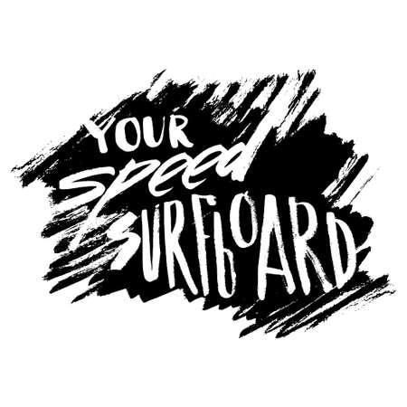 あなたの速度のサーフボード。T シャツ黒と白の印刷グランジ レタリング