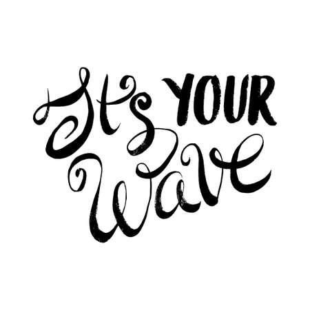 それはあなたの波です。T シャツ黒と白の印刷グランジ レタリング