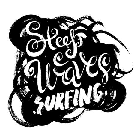 steep by steep: Steep Waves Surfing. T-shirt black and white print grunge lettering Illustration