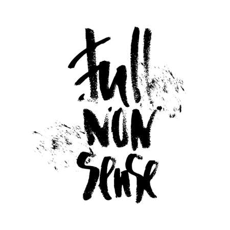 silliness: Full nonsense t-shirt black and white serigraphy print grunge lettering Illustration