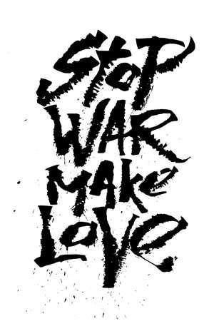 faire l amour: Arrêtez la guerre font l'amour. Cola stylo police calligraphie rouille