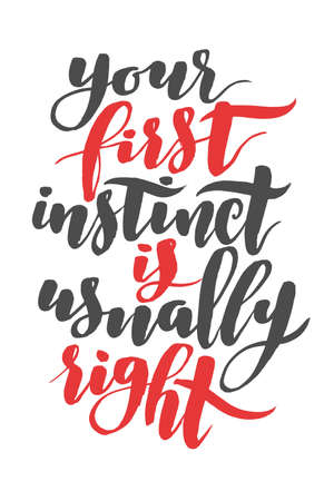 usually: Your first instinct is usually right. Brush hand drawn calligraphy type