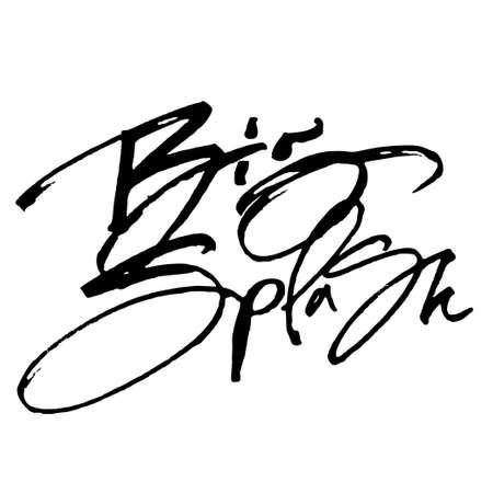 Big Splash. Modern Calligraphy Hand Lettering for Serigraphy Print Illustration