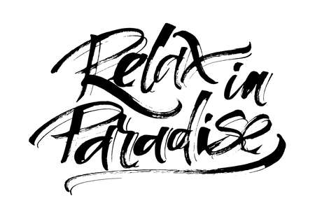 Relax in Paradise. Modern Calligraphy Hand Lettering for Silk Screen Print