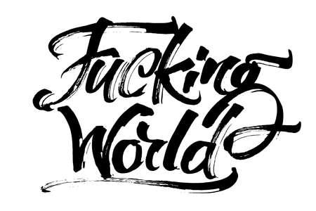 Fucking World. Modern Calligraphy Hand Lettering for Serigraphy Print Иллюстрация