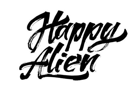 invader: Happy Alien. Modern Calligraphy Hand Lettering for Serigraphy Print