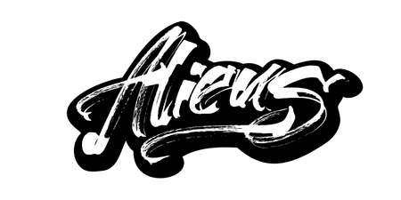 Aliens. Modern Calligraphy Hand Lettering for Serigraphy Print