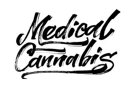 Medical Cannabis. Modern Calligraphy Hand Lettering for Serigraphy Print Illustration