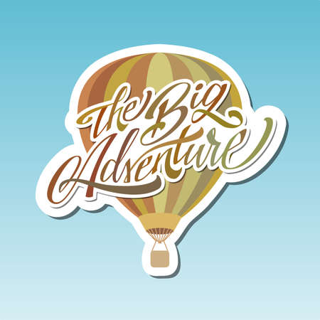 The Big Adventure. Hot Air Baloon. Lettering. Sticker.