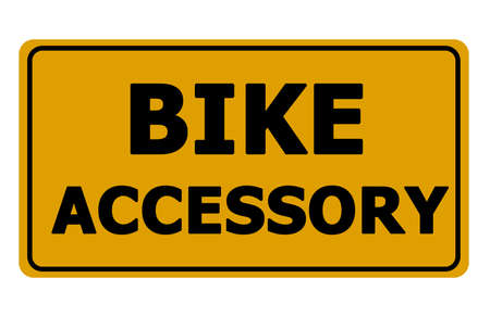 yellow  sign: Bike Accessory yellow sign on white background