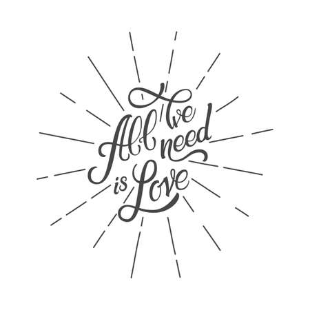 Calligraphic Lettering All We Need is Love. Inscription in ray Illustration