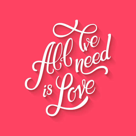 Calligraphic Lettering All We Need is Love. Inscription on  pink background. Material design