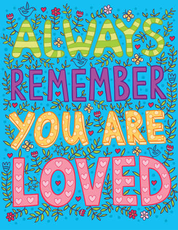 Always Remember You Are Loved