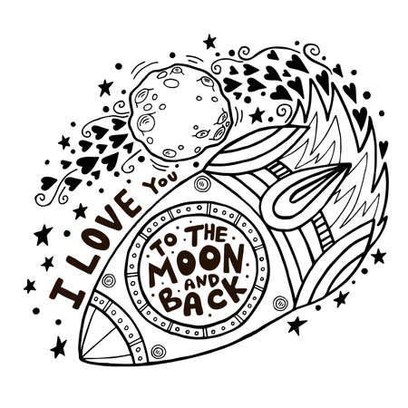 I love you to the moon and back. Hand drawn poster with rocket and romantic phrase. Illustration can be used for a Valentines day or Save the date card or as a print on t-shirts and bags. Ilustrace