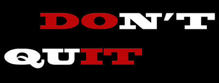don't: Inspiration Quote Don t Quit  Do It