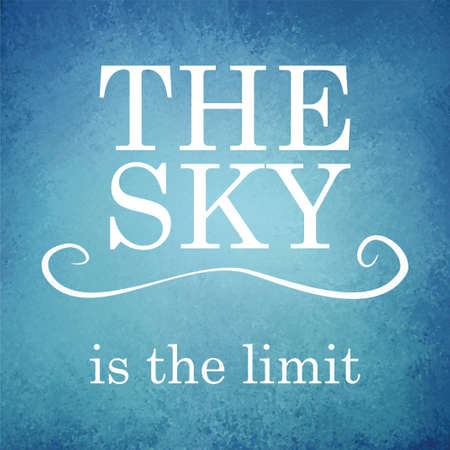 motivational: abstract blue background vector with vintage grunge texture and white typography quote the sky is the limit