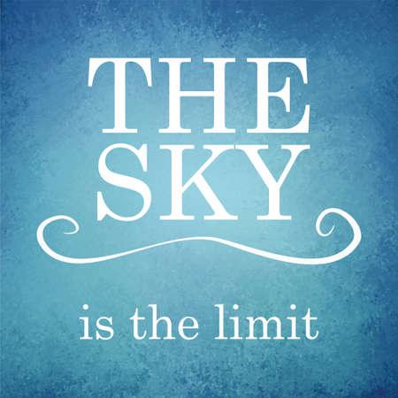 abstrakte blauen Hintergrund Vektor mit Vintage Grunge Textur und weiß Typografie Zitat der Himmel ist die Grenze