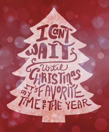 cant: Christmas tree typography background with white cut out pine tree on red bokeh light background with hand drawn text saying I cant wait until Christmas Its my favorite time of the year Stock Photo