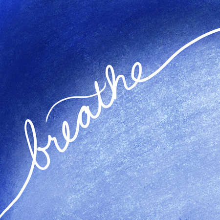 handwritten inspirational message saying breathe in white letters on blue textured background, fresh air or take a break concepts