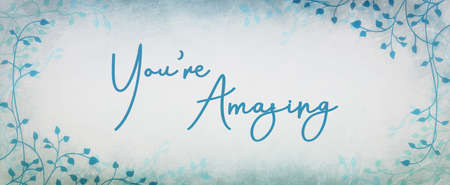 Compliment or encouragement typography  design saying youre amazing in cursive handwriting with ivy or vine border design and blue and white background Stock Photo