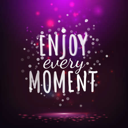 moment: Enjoy every moment hand drawing lettering  card. Magic night life style offer.