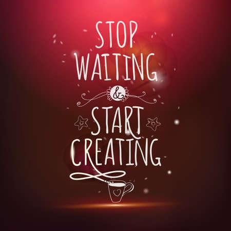 life style: Cessez d'attendre et commencer � cr�er la main dessin carte de vecteur de lettrage. Magiques de style de vie.