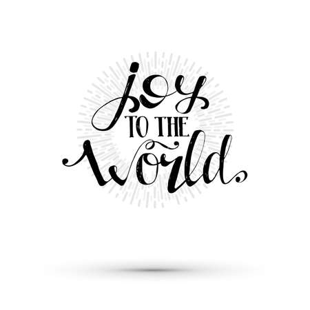 joy of life: Joy to the world illustration. Vector life style banner. Sketched text quote illustration.