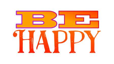стиль жизни: Будьте счастливы красочные иллюстрации. Вектор стиль жизни баннер. Sketched текст цитаты иллюстрации. Иллюстрация