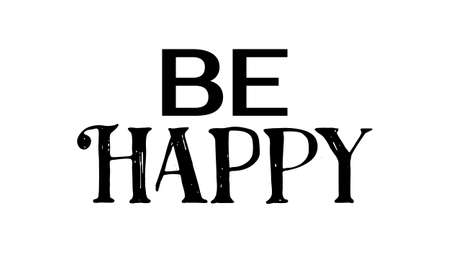 Be Happy illustration. Vector life style banner. Sketched text quote illustration.