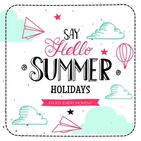 Say Hello summer holidays typography. Vector lettering and cute illustration card. Hand drawn quote design.