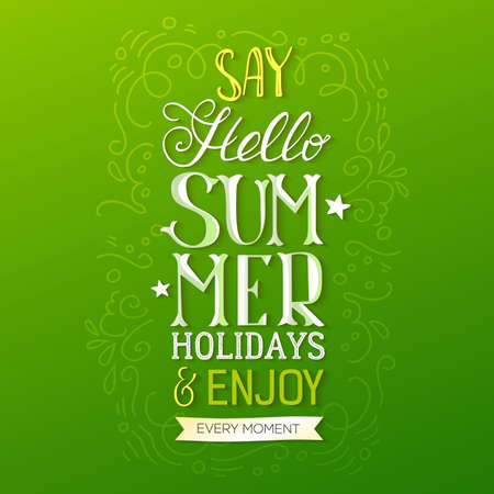 say: Handwritten quote Say Hello Summer Holidays, vector illustration