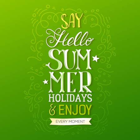 farme: Handwritten quote Say Hello Summer Holidays, vector illustration
