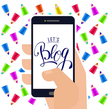 announcing: Lets blog lettering logo at smartphone in hand with pencils background. Flat vector illustration for social media and World Bloggers Day greetings. Handwritten blog logo.