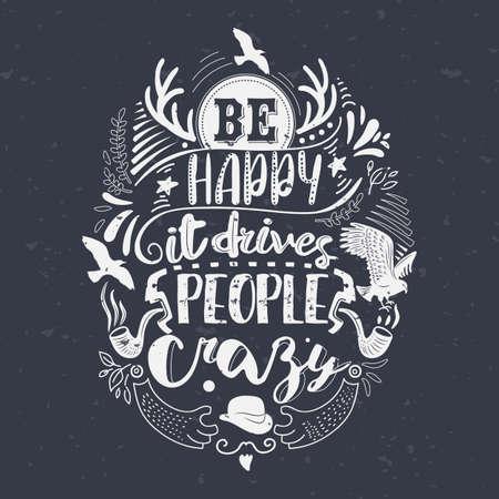 Seien Sie froh, dass es die Leute verrückt Inspirierend Zitat auf strukturierten Hintergrund antreibt. Handgeschriebenes Typografie Plakat. Ink Kalligraphie. Vektor-Illustration Vektorgrafik