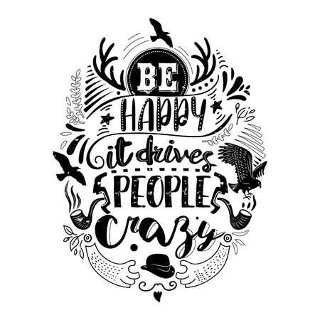 Seien Sie froh, dass es die Leute verrückt Inspirierend Zitat antreibt. Handschrift Typografie Plakat. Ink Kalligraphie. Vektor-Illustration Vektorgrafik