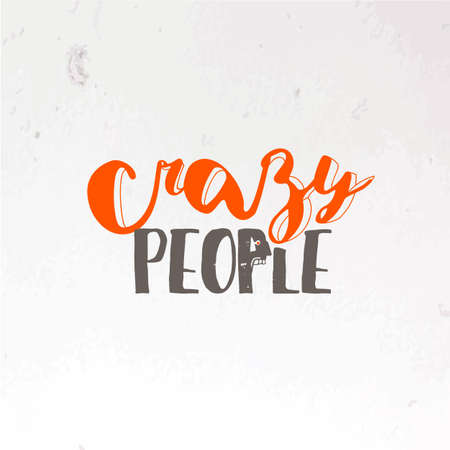 Crazy people logo. Business identity symbol for bar, cafe or other youth project. Also can be used as a print on t-shirts and bags or as a poster. Isolated lettering message. Party emblem design. Stock Photo