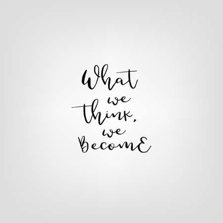 became: What you think you became. Vector quote typography.