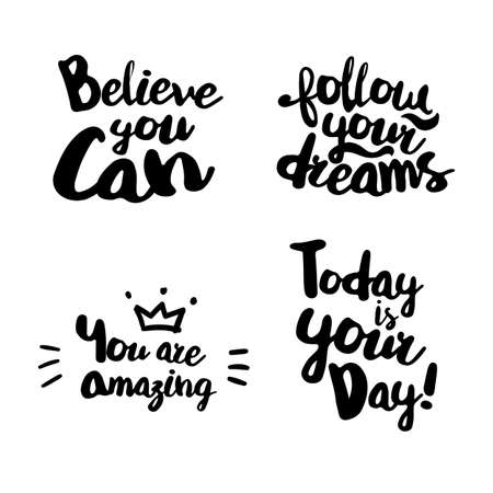 overs: Fun Lifestyle Quotes typography. Hand lettering signs for t-shirt, cup, card, bag and overs. Believe you can. Follow your dreams. You are amazing. Today is your day.