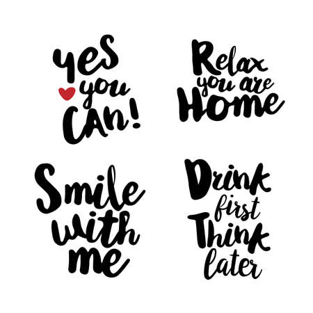 drink me: Fun Lifestyle Quotes typography. Hand lettering signs for t-shirt, cup, card, bag and overs. Yes you can. Relax, you are home. Smile with me. Drink first, think later
