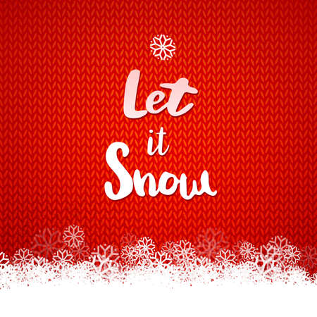 let it snow: Let it Snow quote for Merry Xmas. Holidays typography on red kniting background with snowflakes decor. Illustration