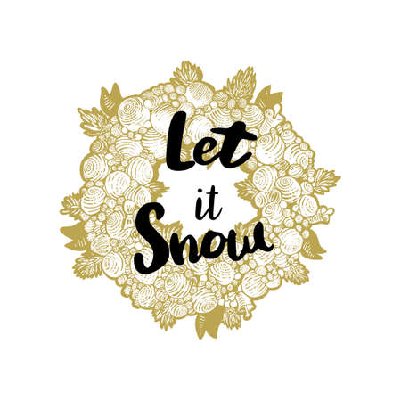 let it snow: Christmas background with illustration. Xmas sketch wreath and text greeting quote Let it snow