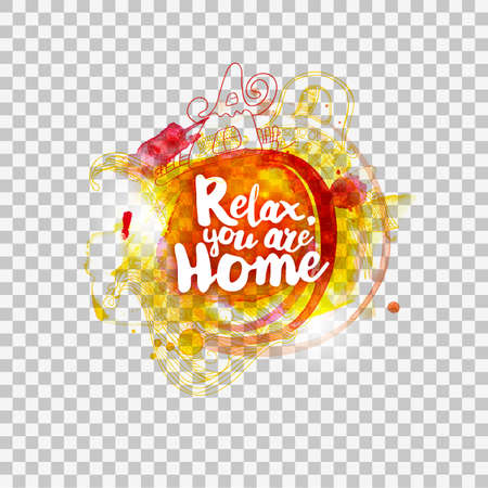 Relax, you are home lettering at watercolor on transparent background with doodle elemenets. Inspirational quote about life for fun. Modern calligraphy text, handwritten on violet splash. Vector illustartion